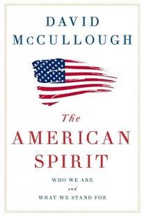 The American Spirit: Who We Are and What We Stand For by David McCullough (9781501174216) - HardCover - History North America