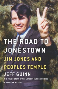 The Road to Jonestown: Jim Jones and Peoples Temple by Jeff Guinn (9781501175374) - PaperBack - True Crime