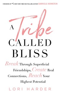 A Tribe Called Bliss by Lori Harder (9781501176166) - HardCover - Family & Relationships Relationships