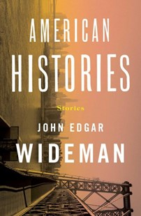 American Histories by John Edgar Wideman (9781501178344) - HardCover - Historical fiction
