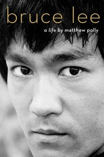 Bruce Lee by Matthew Polly (9781501187629) - HardCover - Biographies Entertainment