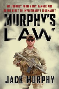 Murphy's Law: My Journey from Army Ranger and Green Beret to Investigative Journalist by Jack Murphy (9781501191244) - HardCover - Biographies General Biographies