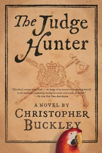 The Judge Hunter by Christopher Buckley (9781501192517) - HardCover - Historical fiction