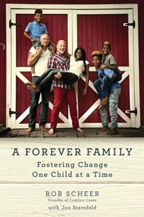 A Forever Family by Rob Scheer, Jon Sternfeld (9781501196638) - HardCover - Biographies General Biographies