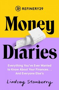 Refinery29 Money Diaries by Lindsey Stanberry (9781501197994) - PaperBack - Business & Finance Finance & investing