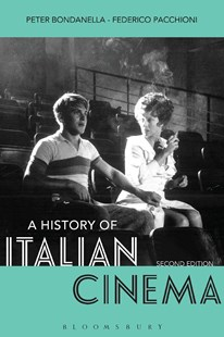 A History of Italian Cinema by Peter Bondanella, Federico Pacchioni (9781501307638) - PaperBack - Entertainment Film Theory
