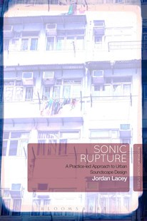 Sonic Rupture by Jordan Lacey (9781501309977) - HardCover - Art & Architecture Architecture