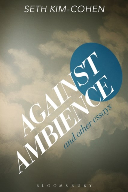 (ebook) Against Ambience and Other Essays