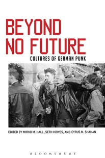 Beyond No Future by Shahan, Cyrus M. (EDT)/ Howes, Seth (EDT)/ Hall, Mirko M. (EDT), Seth Howes, Mirko M. Hall (9781501314124) - PaperBack - Entertainment Music General