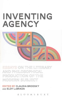 Inventing Agency by Claudia Brodsky, Eloy LaBrada (9781501317132) - PaperBack - Modern & Contemporary Fiction Literature
