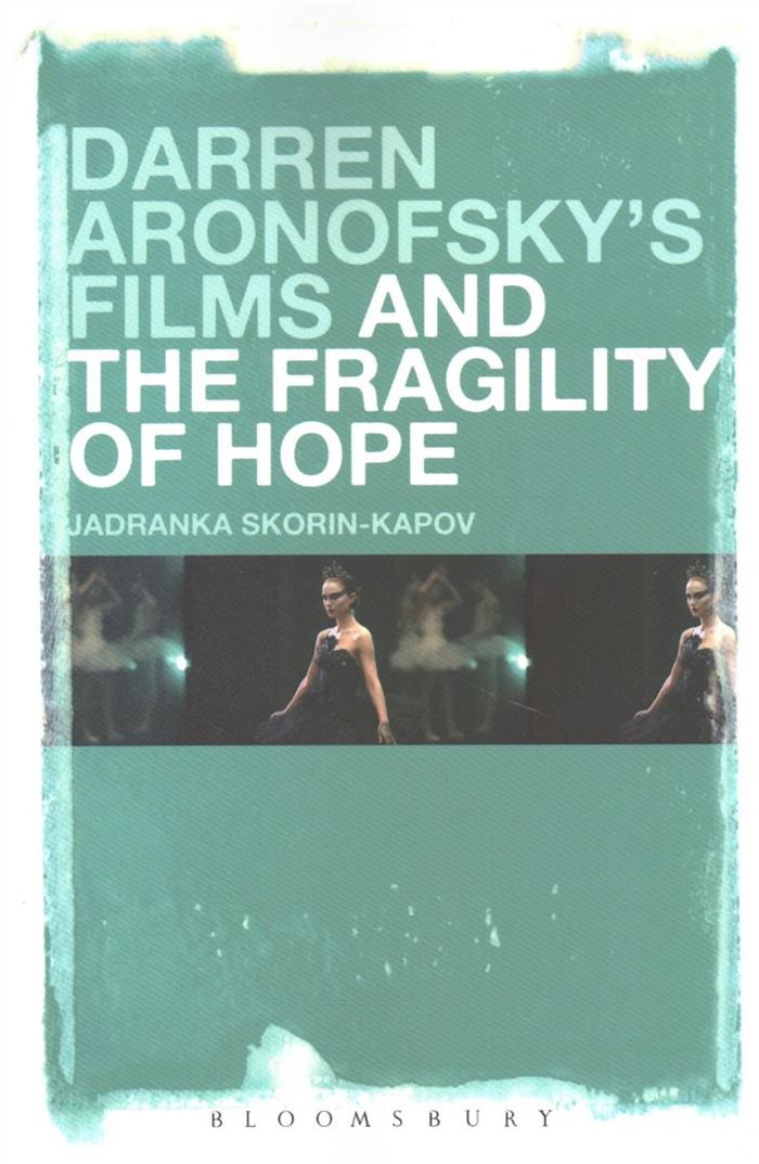 Darren Aronofskys Films and the Fragility of Hope