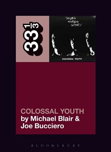 Young Marble Giants' Colossal Youth by Michael Blair, Joe Bucciero (9781501321146) - PaperBack - Entertainment Music General