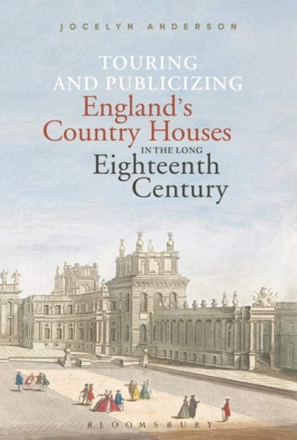 (ebook) Touring and Publicizing England's Country Houses in the Long Eighteenth Century