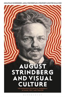 August Strindberg and Visual Culture by Jonathan Schroeder, Anna Westerthål Stenport, Eszter Szalczer (9781501338007) - HardCover - Art & Architecture Art History