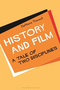 History and Film by Eleftheria Thanouli (9781501340789) - HardCover - Entertainment Film Theory