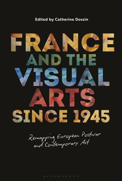 France and the Visual Arts Since 1945