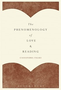 The Phenomenology of Love and Reading by Cassandra Falke (9781501342134) - PaperBack - Philosophy Modern