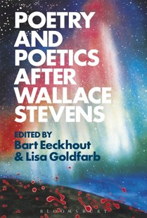 Poetry and Poetics After Wallace Stevens by Bart Eeckhout, Lisa Goldfarb (9781501342141) - PaperBack - Reference