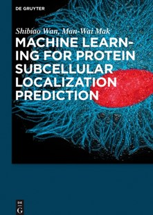 (ebook) Machine Learning for Protein Subcellular Localization Prediction - Computing Programming