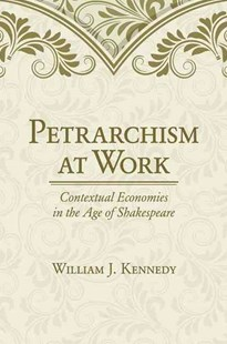 Petrarchism at Work by William J. KennedyPh.D. PE (9781501700019) - HardCover - Reference