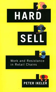 Hard Sell by Peter Ikeler (9781501702426) - PaperBack - Business & Finance Careers