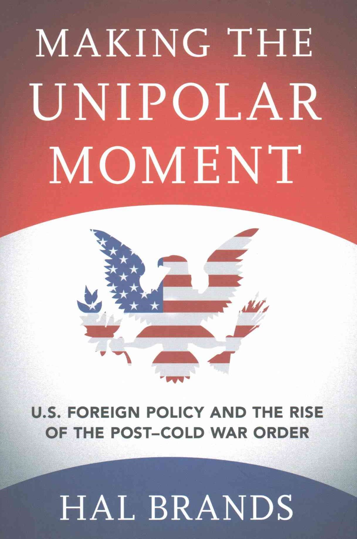 Making the Unipolar Moment