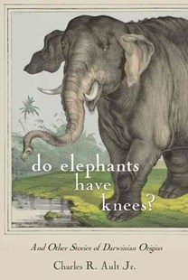 Do Elephants Have Knees? by Charles R. Ault (9781501704673) - HardCover - Biographies General Biographies