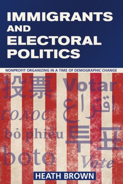 Immigrants and Electoral Politics