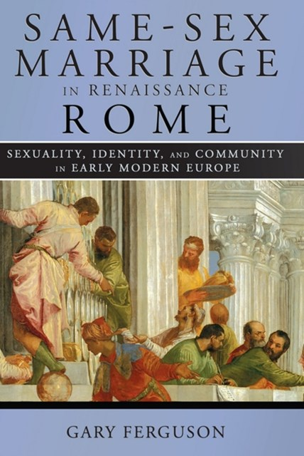 (ebook) Same-Sex Marriage in Renaissance Rome