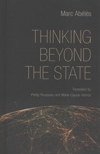 Thinking Beyond the State by Marc Abe´le`s, Phillip Rousseau, Marie-claude Haince (9781501709272) - HardCover - Politics Political Issues