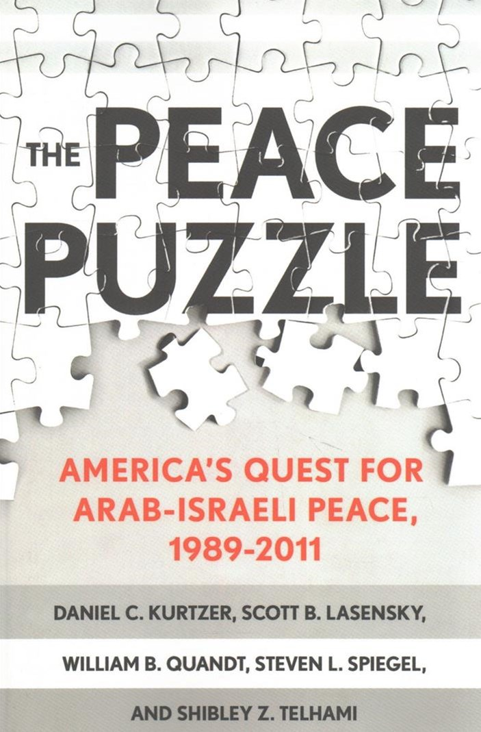 The Peace Puzzle: America's Quest for Arab-Israeli Peace, 1989'2011