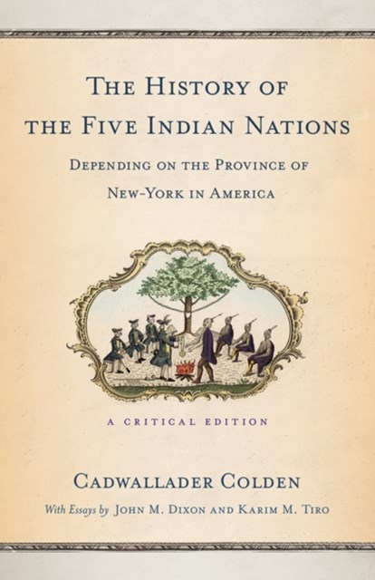 History of the Five Indian Nations Depending on the Province of New-York in America
