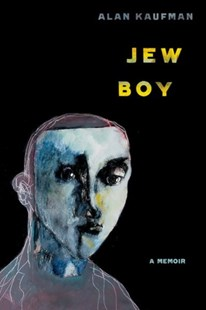 Jew Boy by Alan Kaufman (9781501714894) - PaperBack - Biographies General Biographies