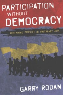 Participation Without Democracy by Garry Rodan (9781501720116) - PaperBack - History Asia