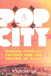 Pop City by Youjeong Oh (9781501730719) - HardCover - Social Sciences Sociology