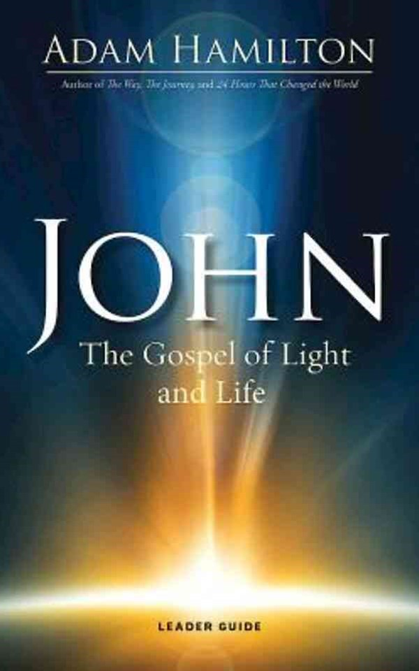 John - The Gospel of Light and Life