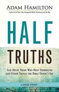 Half Truths [Large Print] by Adam Hamilton (9781501813894) - PaperBack - Reference