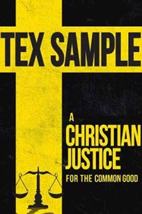 A Christian Justice for the Common Good by Tex Sample (9781501814266) - PaperBack - Politics Political History