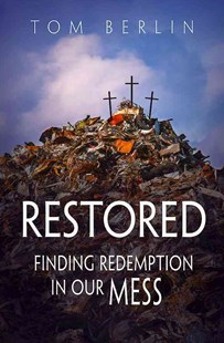 Restored by Tom Berlin (9781501822926) - PaperBack - Religion & Spirituality Christianity