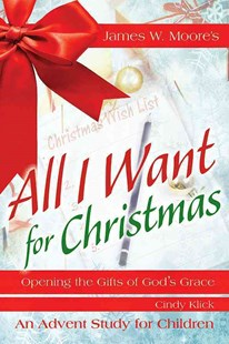 All I Want for Christmas Children's Leader Guide by James W. Moore, Suzanne Wade (9781501824272) - PaperBack - Religion & Spirituality Christianity