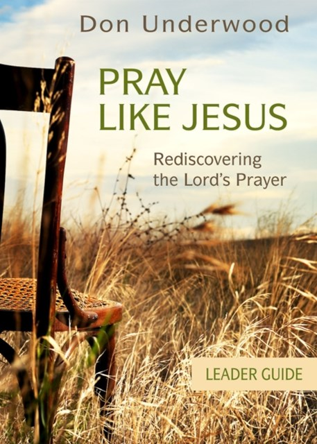 Pray Like Jesus Leader Guide