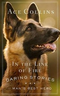 In the Line of Fire by Ace Collins (9781501841866) - PaperBack - Pets & Nature Domestic animals