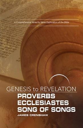 Genesis to Revelation: Proverbs, Ecclesiastes, Song of Songs Participant Book
