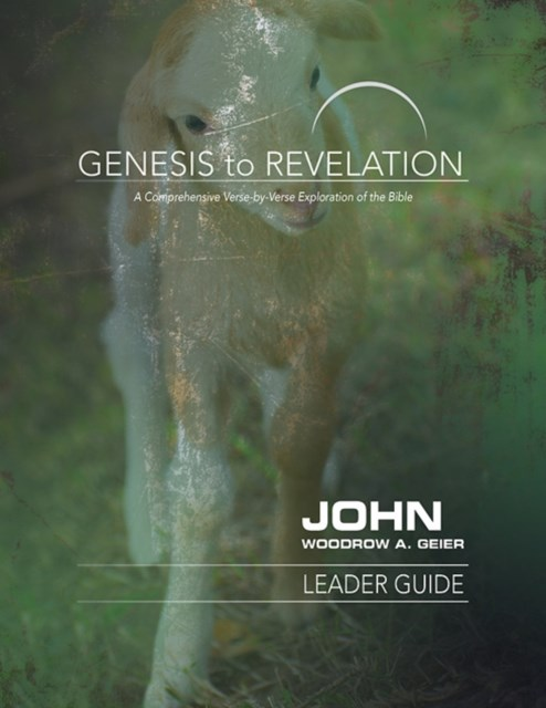 Genesis to Revelation: John Leader Guide