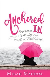 Anchored In by Micah Maddox (9781501848674) - PaperBack - Religion & Spirituality Christianity