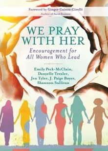 We Pray With Her by Emily Peck-mcclain, Danyelle Trexler, Shannon Sullivan (9781501869709) - PaperBack - Religion & Spirituality Christianity