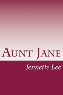 Aunt Jane by Jennette Lee (9781502317360) - PaperBack - Modern & Contemporary Fiction Literature