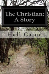 The Christian by Hall Caine Sir (9781502390912) - PaperBack - Classic Fiction