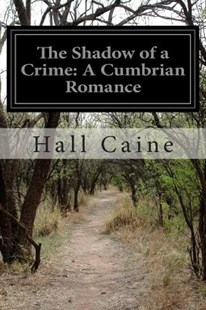 The Shadow of a Crime by Hall Caine Sir (9781502391155) - PaperBack - Classic Fiction