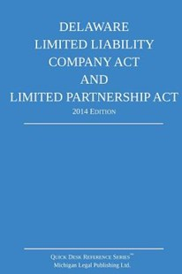 Delaware Limited Liability Company ACT and Limited Partnership ACT by Michigan Legal Publishing Ltd (9781502461285) - PaperBack - Reference Law